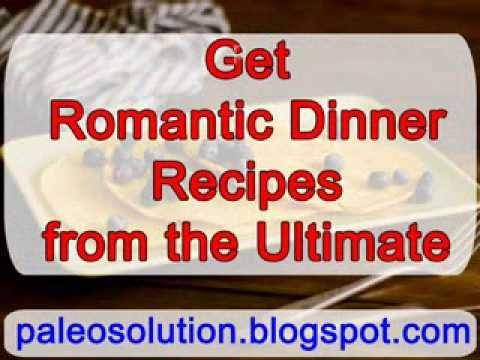 Romantic Dinner Recipes - Paleo Recipe Book
