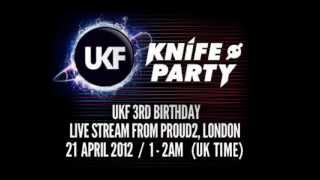 Knife Party - (UKF 3rd Birthday April 21st - Live Stream Full Set)
