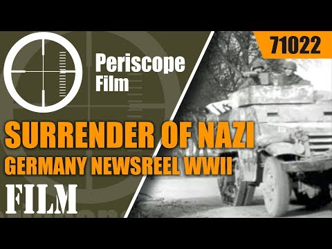 SURRENDER OF NAZI GERMANY NEWSREEL WWII 1945  71022
