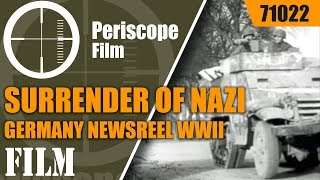 SURRENDER OF NAZI GERMANY NEWSREEL WWII 1945  71022