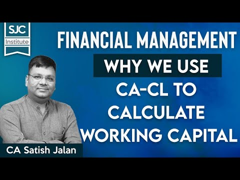 FM | Why we use CA-CL to calculate Working Capital | SJC Institute