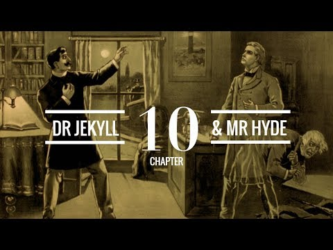 The Strange Case Of Dr Jekyll And Mr Hyde (Chapter 10) | Audiobook