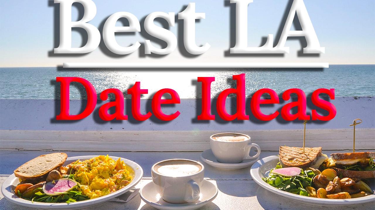 Best date ideas in los angeles
