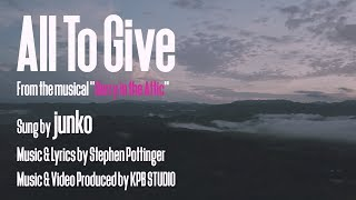 """All To Give"" from the musical ""Gerry in the Attic"" sung by junko"