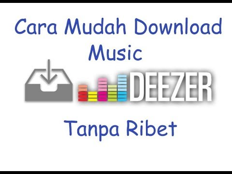 How to Download Music From Deezer - Easy Tutorial - New Working !!