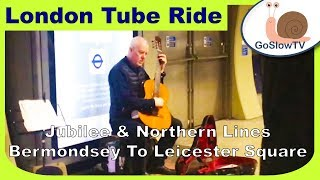 London Underground Tube Ride   Bermondsey To Leicester Square   Jubilee/Northern Lines   Slow TV