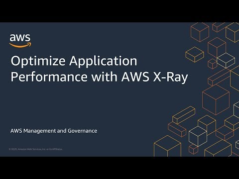 Optimize Application Performance with AWS X-Ray