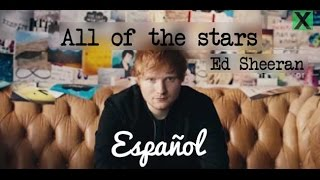 All Of The Stars - Ed Sheeran (Sub Español) #TFIOS