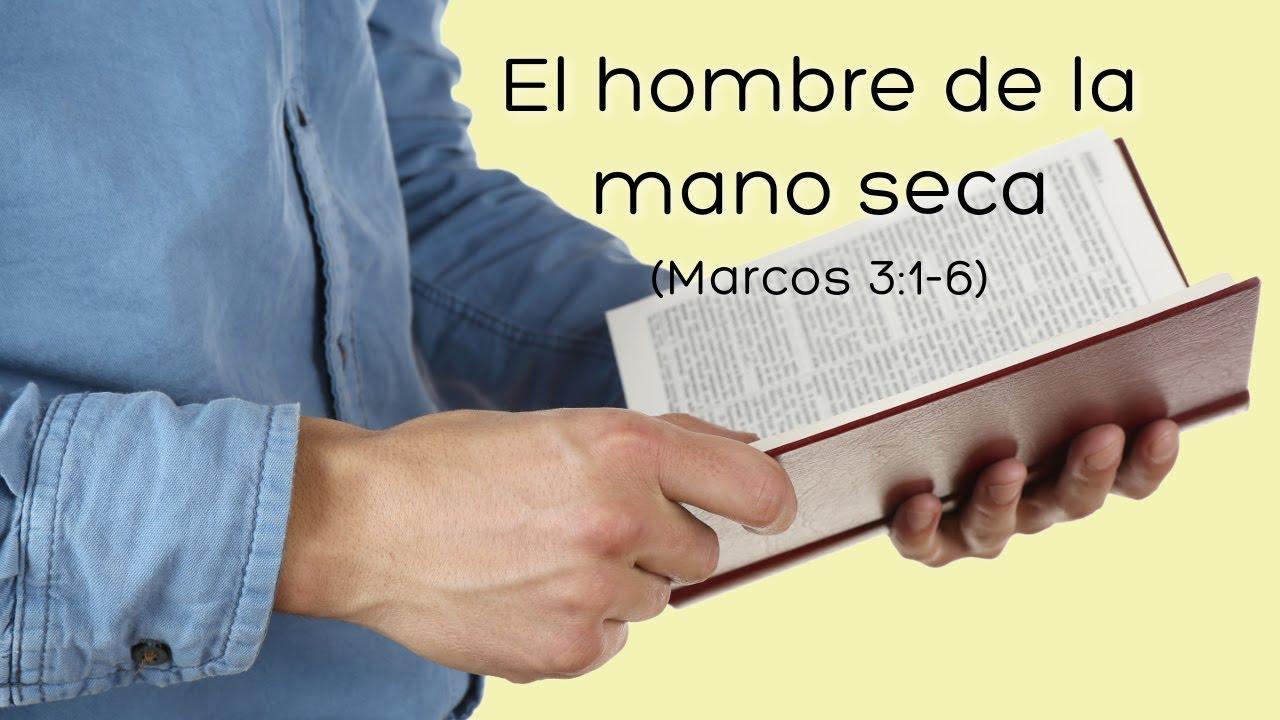 Estudio Bíblico El Hombre De La Mano Seca Marcos 3 1 6 Youtube