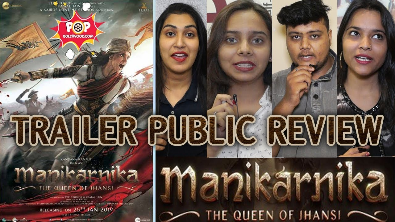 Manikarnika The Queen Of Jhansi Movie Trailer Public Review