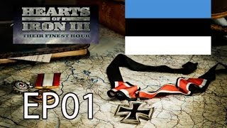 Hearts of Iron III TFH - Estonia World Conquest EP01