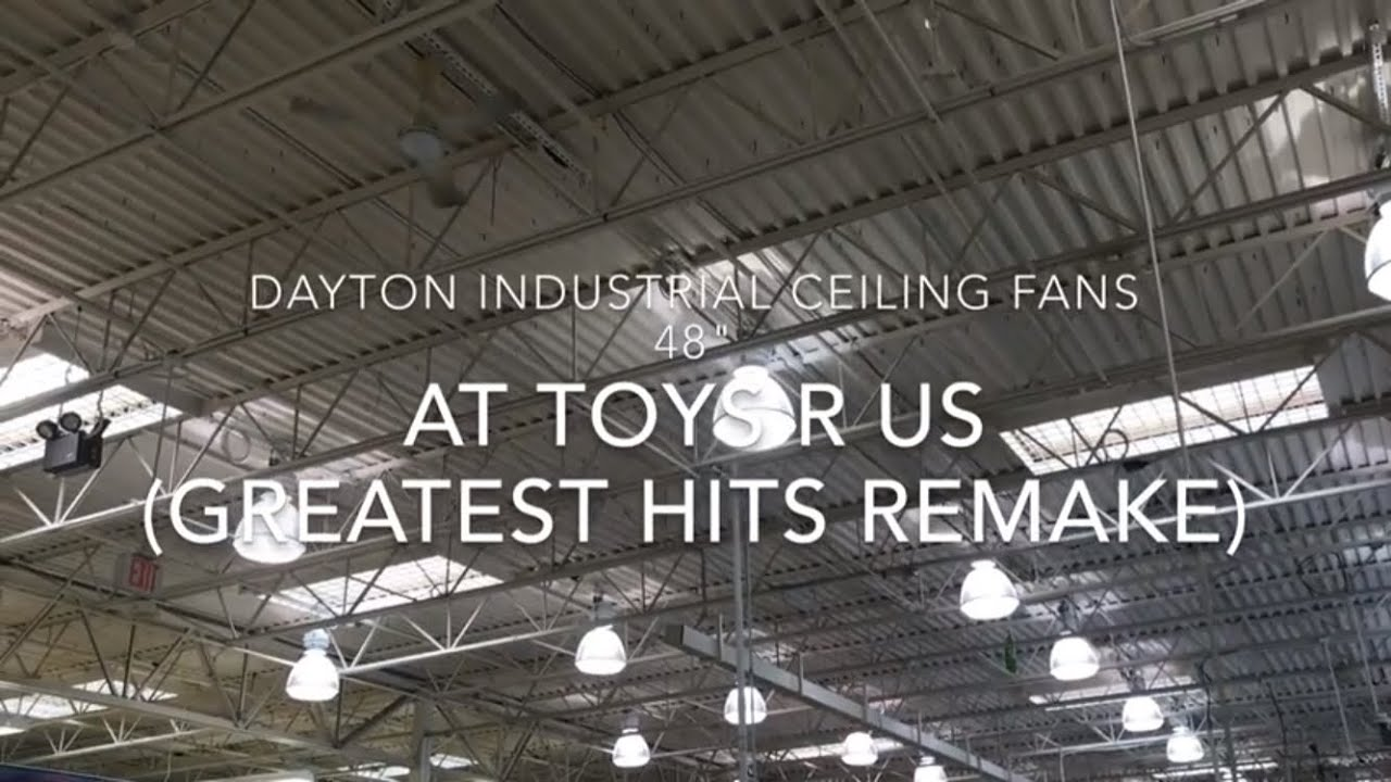 Dayton Industrial Ceiling Fans 48 Quot At Toys R Us Greatest