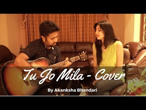 Tu Jo Mila (Bajrangi Bhaijaan) Cover Song By Akanksha Bhandari