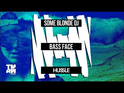 Some Blonde DJ - Bass Face
