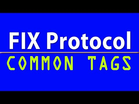 FIX Protocol: Most common FIX tags for support analyst to know