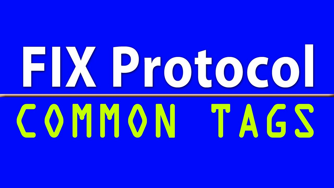 FIX Protocol: Most common FIX tags for support analyst to know ...