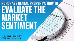 Purchase Rental Property: How to Evaluate the Market Sentiment