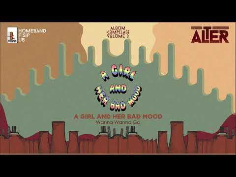 A GIRL AND HER BAD MOOD - Wanna Wanna Go  (Official Audio)