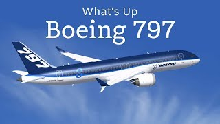What's Up With The Boeing 797 NMA Aircraft?   Update