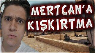 MERTCAN'A KIŞKIRTMA AĞLADI OYUNDAN ATTIK EFSANE !! (CS:GO)