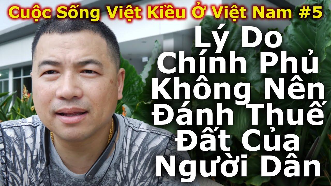 Cuộc Sống Ở Việt Nam #5 - Lý Do Chính Phủ Không Nên Đánh Thuế Đất Của Người Dân - By Tai Duong