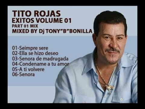 "Tito Rojas Exitos Mix Vol 01 Part 01 Mix)(Mixed By Dj Tony""B""Bonilla)"