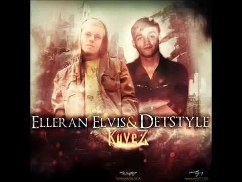 DetStyle & Elleran Elvis   Küvez 2014