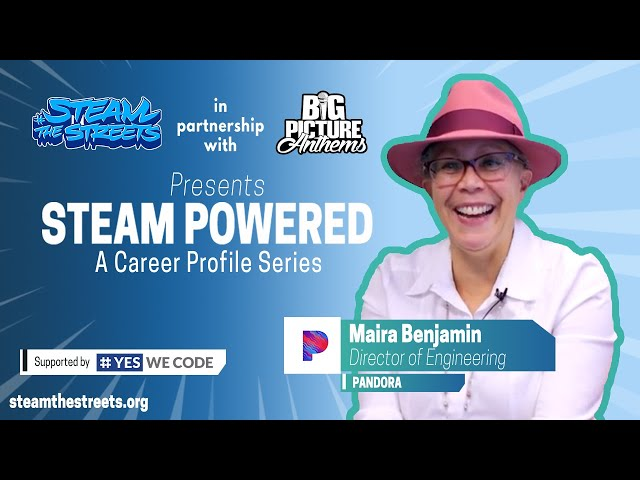 STEAM Powered: Maira Benjamin, Career Profile of the Director of Engineering at Pandora