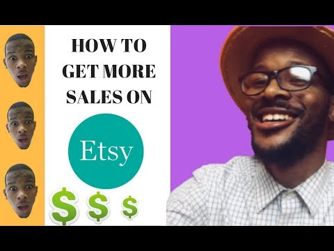 HOW TO GET SALES ON ETSY - 2018 (IN DEPTH)
