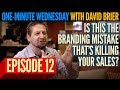Is This The Sales Question Your Brand Needs to Answer? (How to Brand in 60 Seconds)