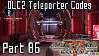 Sword Art Online: Fatal Bullet - Teleporter Code Locations! [Part 86/DLC2]