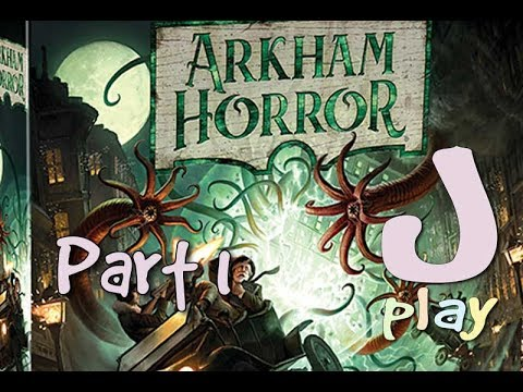 jPlay plays Arkham Horror 3rd - Feast For Umordhoth - Part 1