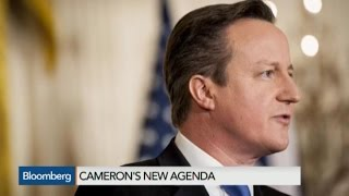 David Cameron: What's On His New Agenda For The U.K.?
