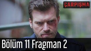Çarpışma 11. Bölüm 2. Fragman