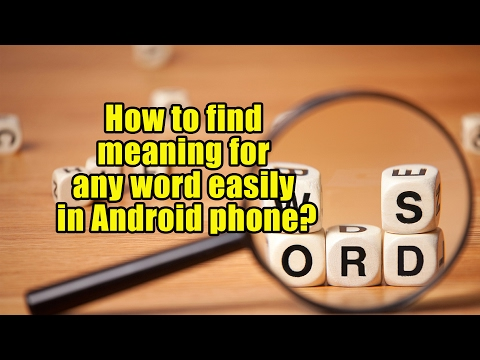 How to find meaning for any word easily in Android phone?