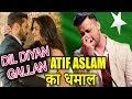 Dil Diyan Gallan Song में Atif Aslam का धमाल | Tiger Zinda Hai | Salman Khan | Katrina Kaif