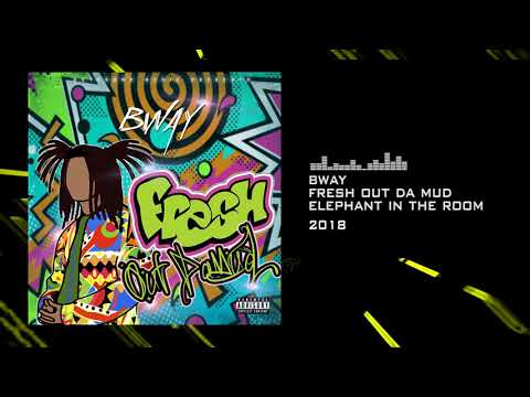 Bway - Fresh Out Da Mud