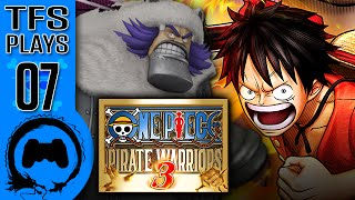 One Piece: Pirate Warriors 3 - 07 - TFS Plays (TeamFourStar)