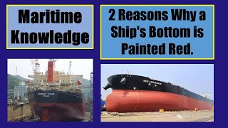 Maritime Knowledge/ 2 Reasons Why a Ship's Bottom is Painted Red.
