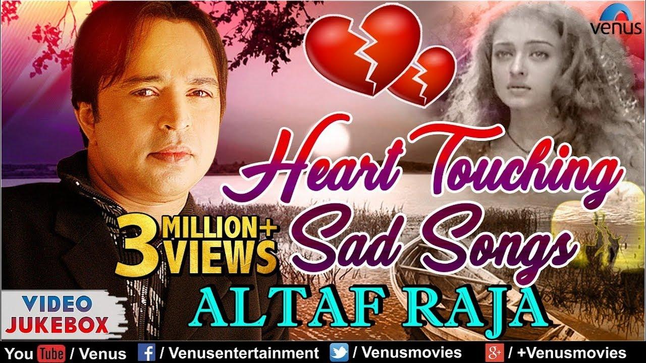 Heart touching sad songs altaf raja | bollywood hindi sad songs.