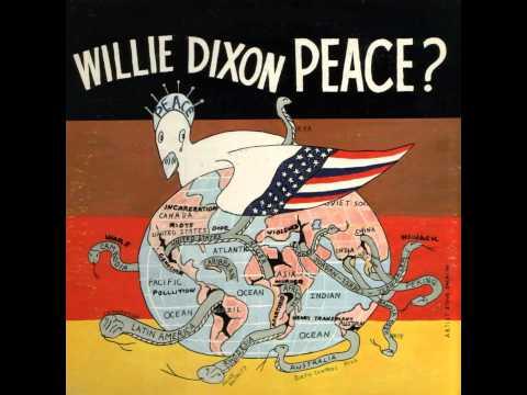 Willie Dixon - You Don't Make Sense Or Peace ( Peace ? ) 1971