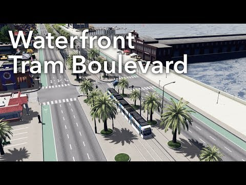 Cities: Skylines - Waterfront Tram Boulevard Build - 2017 Tutorial