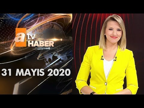 Atv Ana Haber | 31 Mayıs 2020