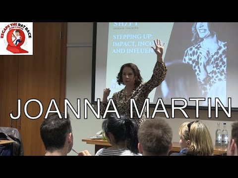 Escape The Rat Race: Joanna Martin - How To Present For Maximum Impact & Profits