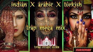 Best INDIAN TRAP x ARABIC TRAP x TURKISH TRAP mix compilation 2017 | Bass Boosted Trap music mixes