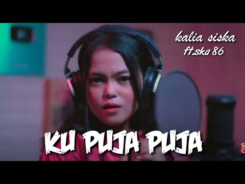 ku-puja-puja- -dj-kentrung- -kalia-siska-ft-ska-86-(unofficial-vidio-klip)