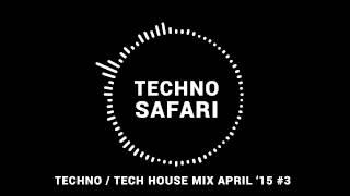 Techno / Tech House Mix April 2015 #3