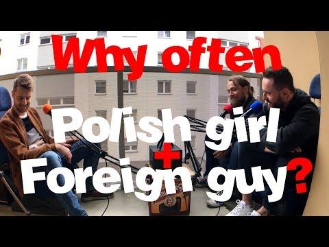 Why Often Polish Girl + Foreign Guy?