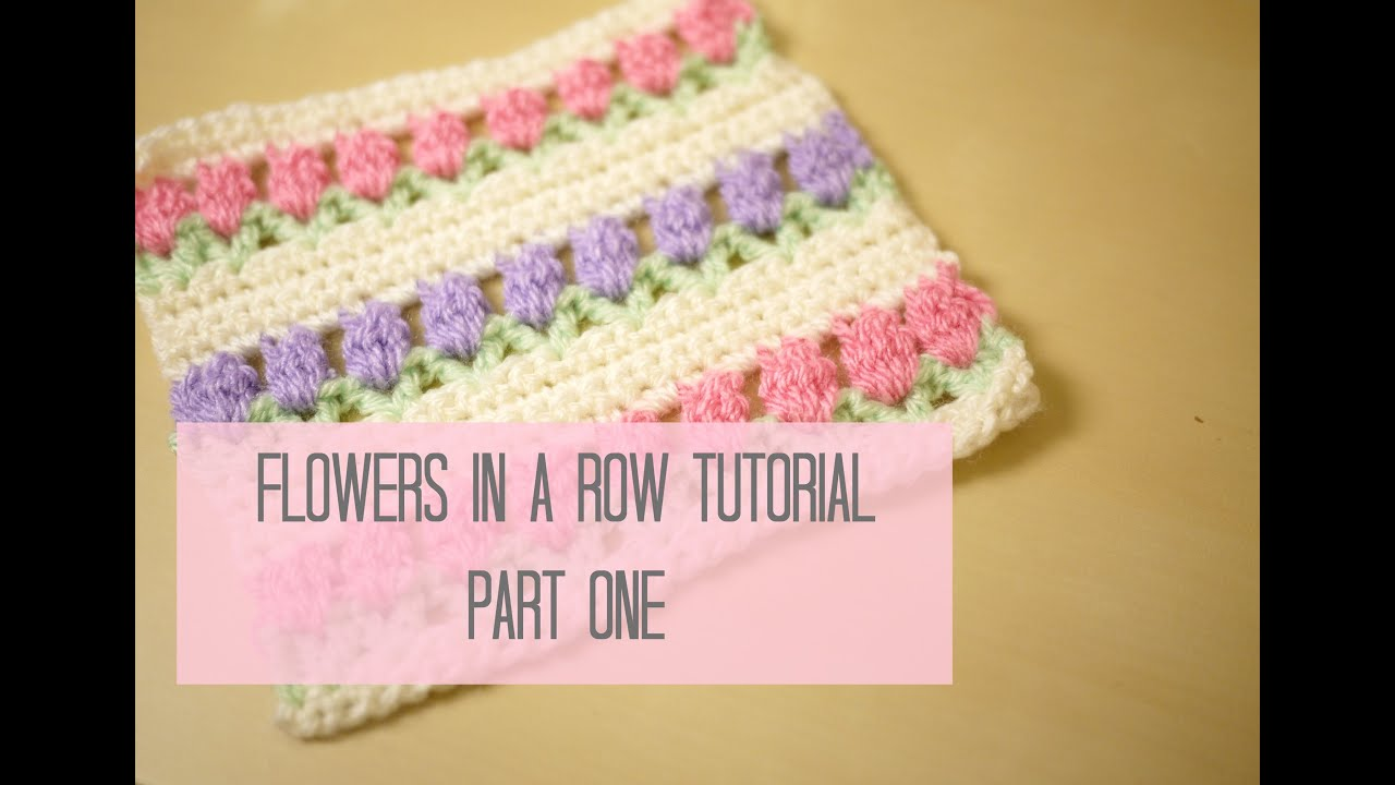 CROCHET: Flowers in a row/ Tulip stitch tutorial PART ONE | Bella ...