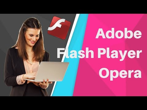 How To Enable Adobe Flash Player On Opera 2019